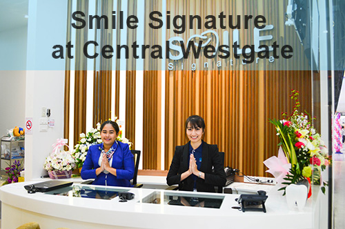 Smile Signature at Central Westgate